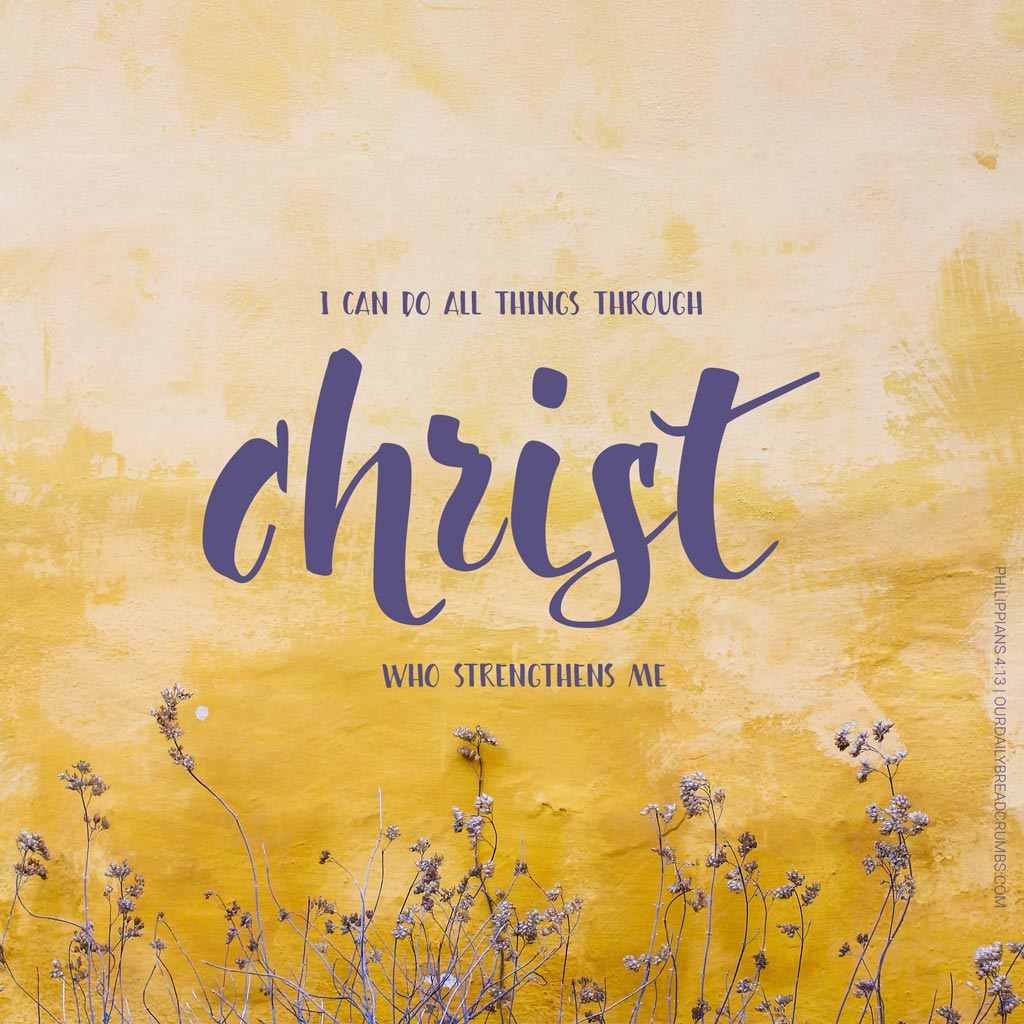 I Can Do All Things Through Christ Wallpaper: OurDailyBreadcrumbs