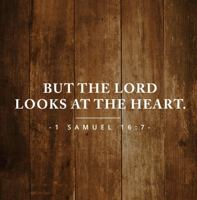 But the LORD looks at the heart 1-Samuel-16-7 Bible Verses