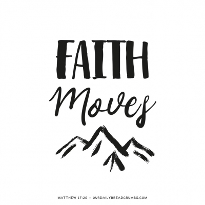 Faith moves Mountains Matthew 17-20 Bible Verses