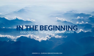 In the beginning God created the heaven and the earth Genesis 1-1