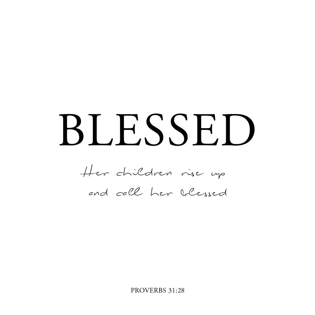 Proverbs-31-28-Her-children-rise-up-and-call-her-blessed